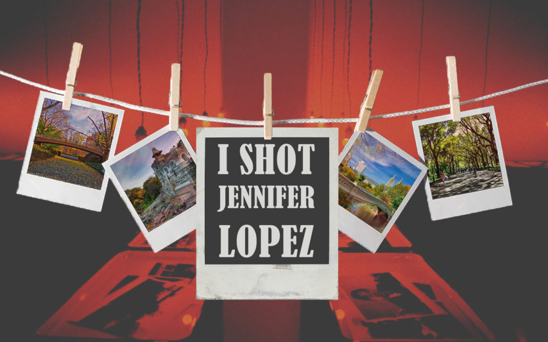 I Shot Jennifer Lopez